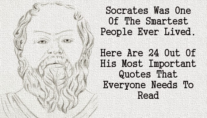24 Famous Socrates Quotes That Everyone Needs To Read