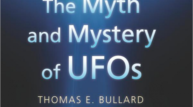 The Myth and Mystery of UFOs (English) – 27. Oktober 2010 by Thomas E. Bullard