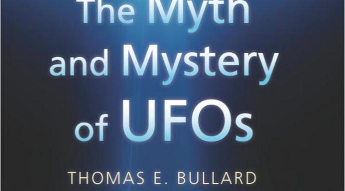 The Myth and Mystery of UFOs – Thomas Bullard